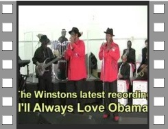 ...................... The Winstons ........................ .................. I'll Always Love Obama .................. -- (Joe Phillips - Vocals/Guitar), Johnny Long (Tenor Sax/Horn Section) --
